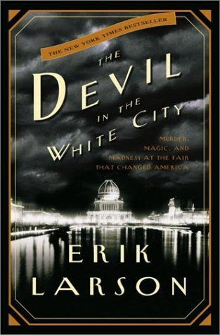 Book cover for Erik Larson's The Devil in the White City.